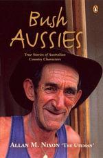 Bush Aussies - Allan M. Nixon