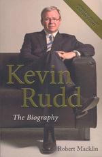 Kevin Rudd : the Autobiography - Robert Macklin