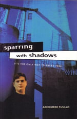 Sparring with Shadows - Archimede Fusillo