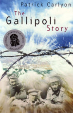 The Gallipoli Story - Patrick Carlyon