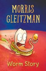Worm Story - Morris Gleitzman