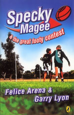 Specky Magee & the Great Footy Contest - Felice Arena