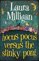 Hocus Pocus Versus the Stinky Pong - Laura Milligan