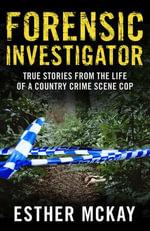 Forensic Investigator - Esther McKay