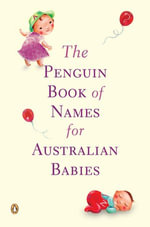 The Penguin Book of Names for Australian Babies - Anon