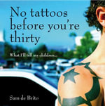 No Tattoos Before You're Thirty - Sam de Brito
