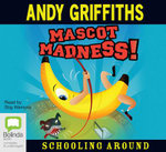 Mascot Madness! (Audio CD) : Schooling Around Series : Book 3 - Andy Griffiths