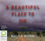 A Beautiful Place to Die : 11 Spoken Word CDs - Malla Nunn