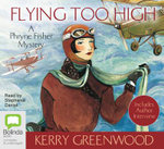 Flying Too High : Phryne Fisher Mystery : Book 2 - Kerry Greenwood