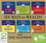 Six ways to wealth with Paul Clitheroe - Paul Clitheroe