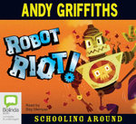 Robot Riot! (Audio CD) : Schooling Around Series : Book 4 - Andy Griffiths