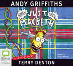 Just Macbeth! (Audio CD) : JUST! Series: Book 7 - Andy Griffiths
