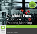 The Middle Parts of Fortune : Classic series - Frederic Manning