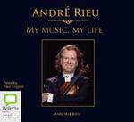 Andre Rieu : My Music, My Life - Marjorie Rieu