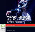 Michael Jackson : King of Pop 1958 - 2009 - Emily Herbert