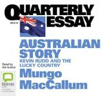 Australian story: Kevin Rudd and the lucky country  - Mungo MacCallum