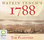 Watkin Tench's 1788 - Tim Flannery