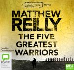 The Five Greatest Warriors : MP3 - Matthew Reilly