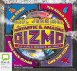 The Fantastic and Amazing Gizmo Collection - Paul Jennings