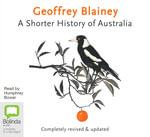 A Shorter History of Australia - Geoffrey Blainey