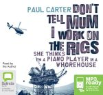 Don't tell mum I work on the rigs - Paul Carter