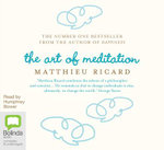 the art of meditation : MP3 ready - Matthieu Ricard