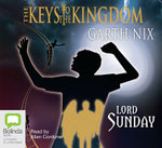 The Keys To The Kingdom : Lord Sunday  - Garth Nix