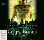 City Of Bones  : Mortal Instruments : Book 1 - Cassandra Clare