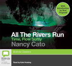 Time, Flow Softly : All the rivers run #2 - Nancy Cato