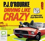 Driving like crazy - P J O'Rourke