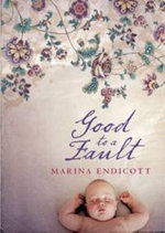 Good To A Fault - Marina Endicott