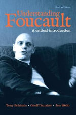 Understanding Foucault : A Critical Introduction - Geoff Danaher