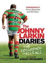 The Johnny Larkin Diaries : The Cockroach Tells All :  The Cockroach Tells All - Adrian Proszenko