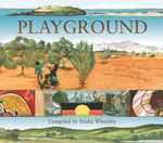 Playground :  Listening to Stories from Country and from Inside the Heart - Nadia Wheatley