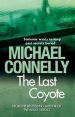 The Last Coyote : Detective Harry Bosch Series : Book 4 - Michael Connelly