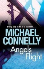 Angel's Flight : Detective Harry Bosch : Book 6 - Michael Connelly