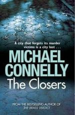 The Closers : Detective Harry Bosch Series : Book 11 - Michael Connelly