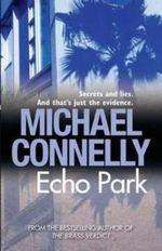 Echo Park : Detective Harry Bosch : Book 12 - Michael Connelly