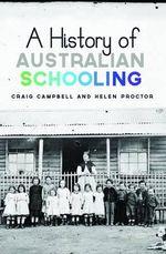 A History of Australian Schooling - Craig Campbell