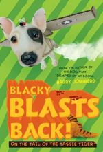 Blacky Blasts Back : On the Tail of the Tassie Tiger :  On the tail of the Tassie Tiger - Barry Jonsberg