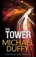 The Tower : A Nicholas Troy Thriller - Michael Duffy