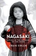 Nagasaki : The Massacre of the Innocent and Unknowing - Craig Collie