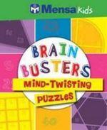 Brain Busters Mind-Twisting Puzzles : Mensa Ser. - Allen & Unwin