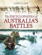 The Encyclopaedia Of Australia's Battles - Chris Coulthard-Clark