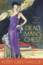 Dead Man's Chest : A Phryne Fisher Mystery : Book 18 - Kerry Greenwood