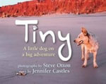 Tiny : A Little Dog on a Big Adventure - Steve Otton