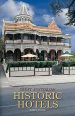 Great Australian Historic Hotels - Barry Stone