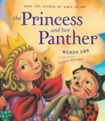 The Princess and Her Panther - Wendy Orr