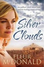 Silver Clouds - Fleur McDonald