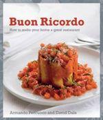 Buon Ricordo : How to Make Your Home a Great Restaurant - Armando Percuoco
